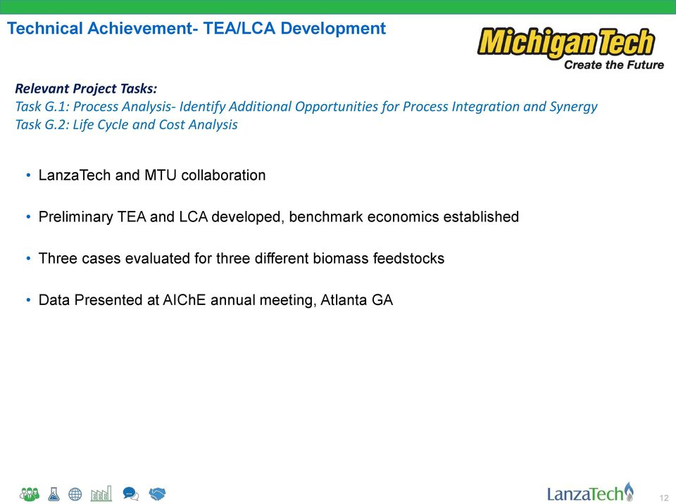 2: Life Cycle and Cost Analysis LanzaTech and MTU collaboration Preliminary TEA and LCA developed,