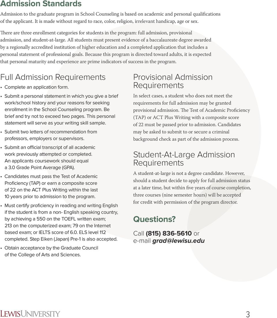 There are three enrollment categories for students in the program: full admission, provisional admission, and student-at-large.