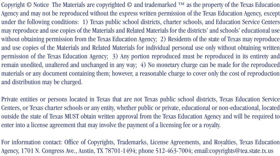 the districts and schools educational use without obtaining permission from the Texas Education Agency; 2) Residents of the state of Texas may reproduce and use copies of the Materials and Related