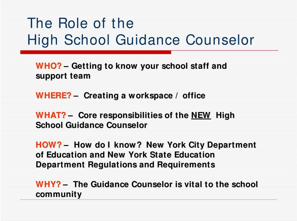 Core responsibilities of the NEW High School Guidance Counselor HOW? How do I know?