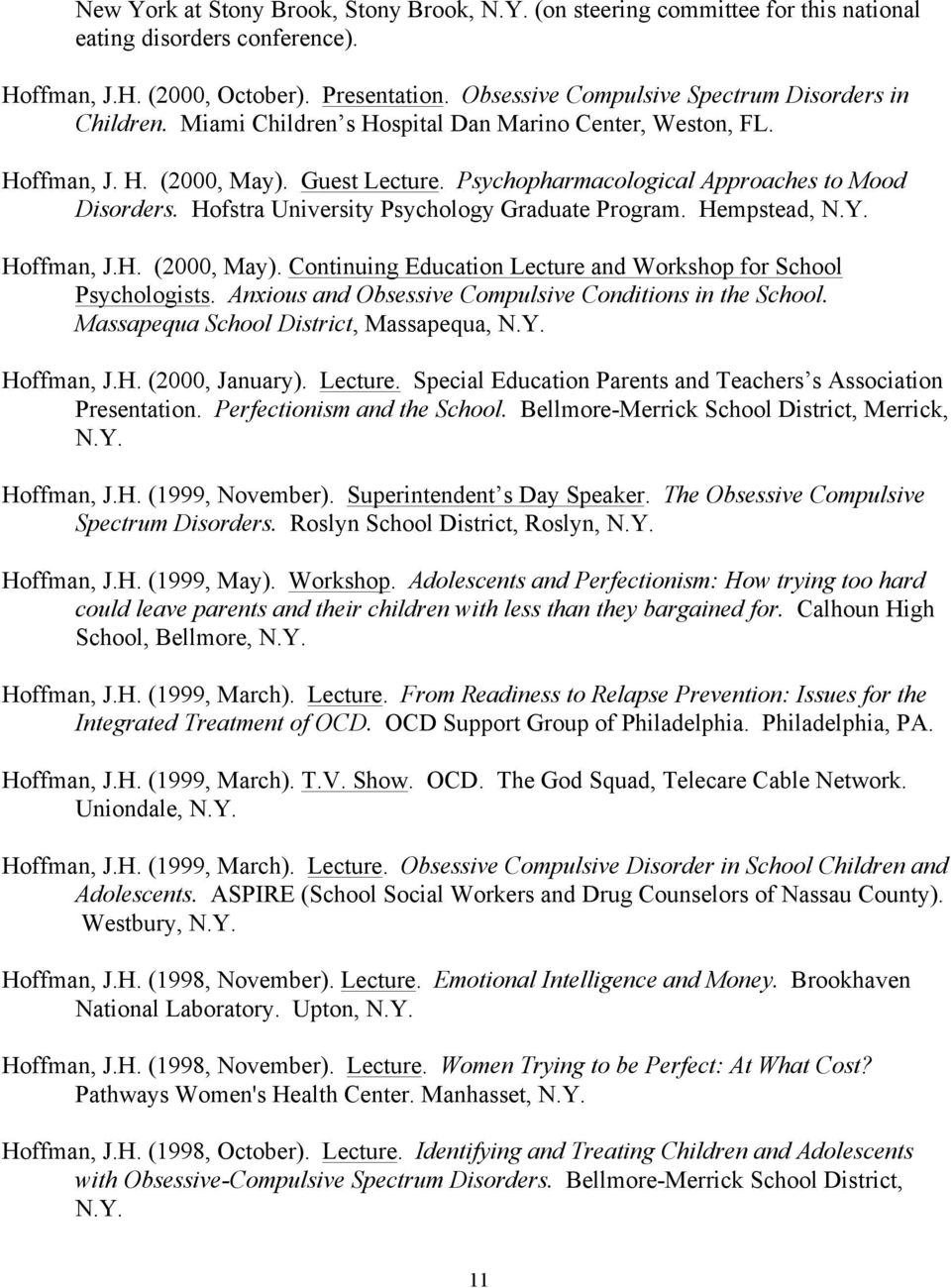 Psychopharmacological Approaches to Mood Disorders. Hofstra University Psychology Graduate Program. Hempstead, N.Y. Hoffman, J.H. (2000, May).