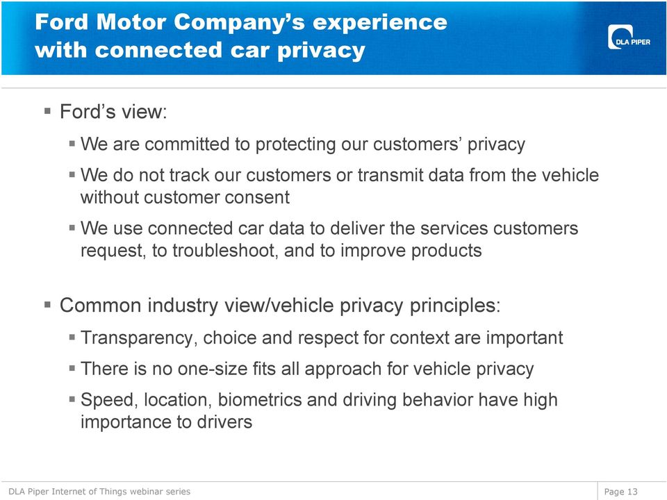 troubleshoot, and to improve products Common industry view/vehicle privacy principles: Transparency, choice and respect for context are