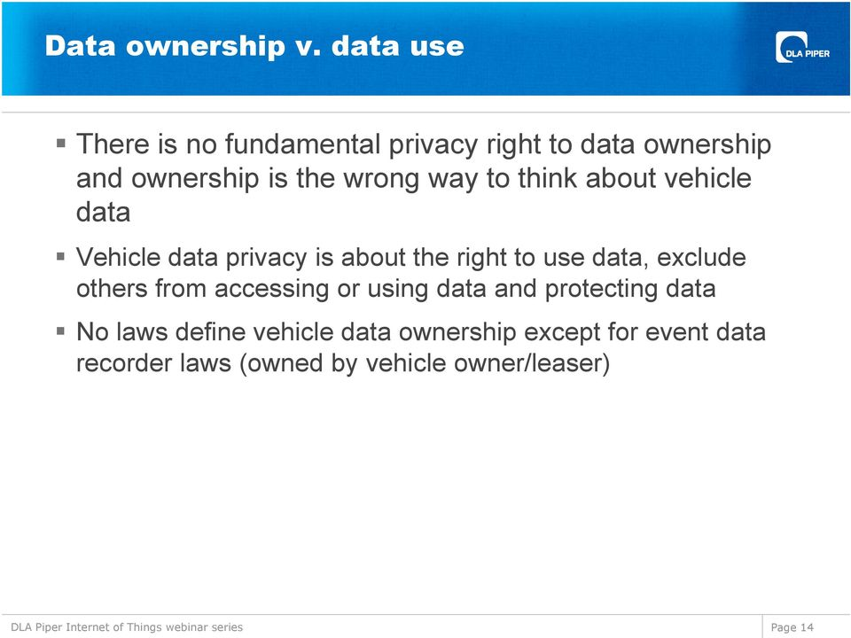 way to think about vehicle data Vehicle data privacy is about the right to use data, exclude