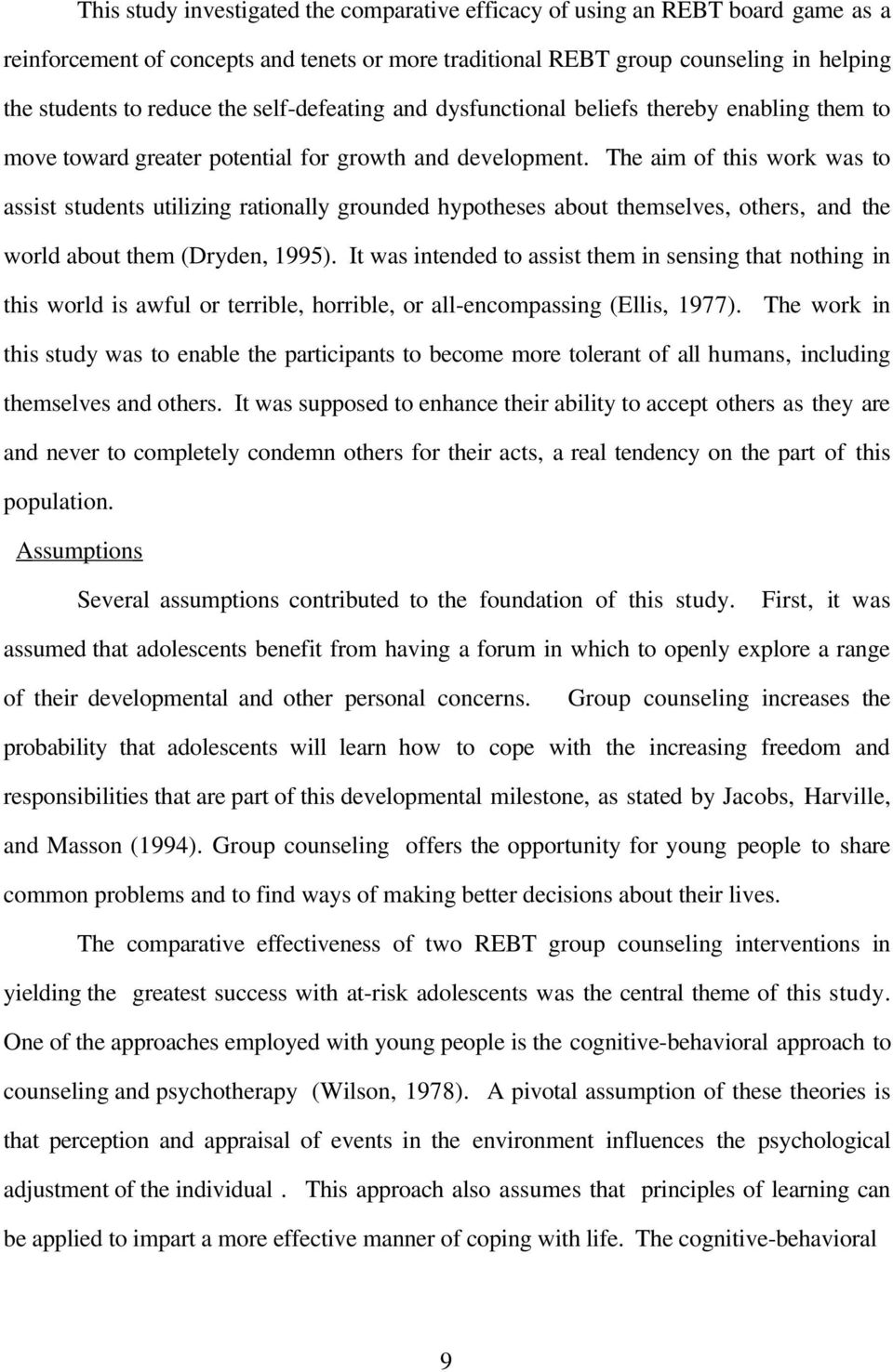 The aim of this work was to assist students utilizing rationally grounded hypotheses about themselves, others, and the world about them (Dryden, 1995).