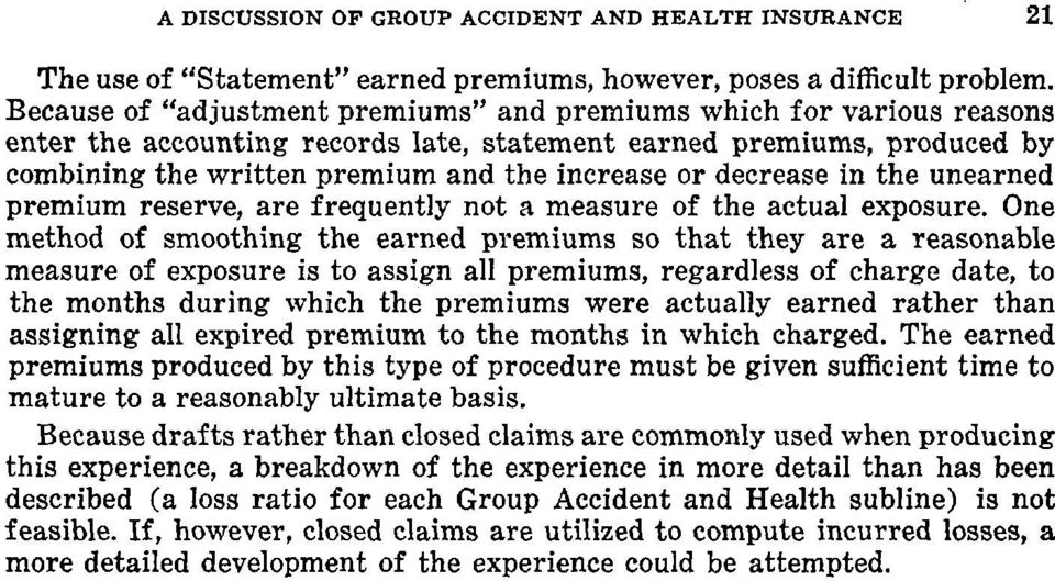 decrease in the unearned premium reserve, are frequently not a measure of the actual exposure.