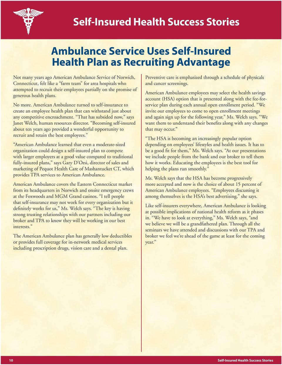 American Ambulance turned to self-insurance to create an employee health plan that can withstand just about any competitive encroachment.