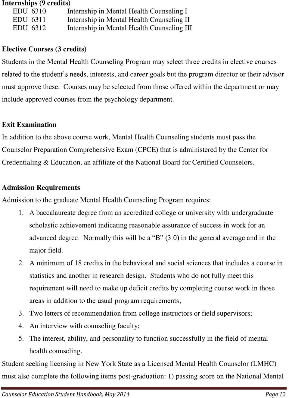 advisor must approve these. Courses may be selected from those offered within the department or may include approved courses from the psychology department.