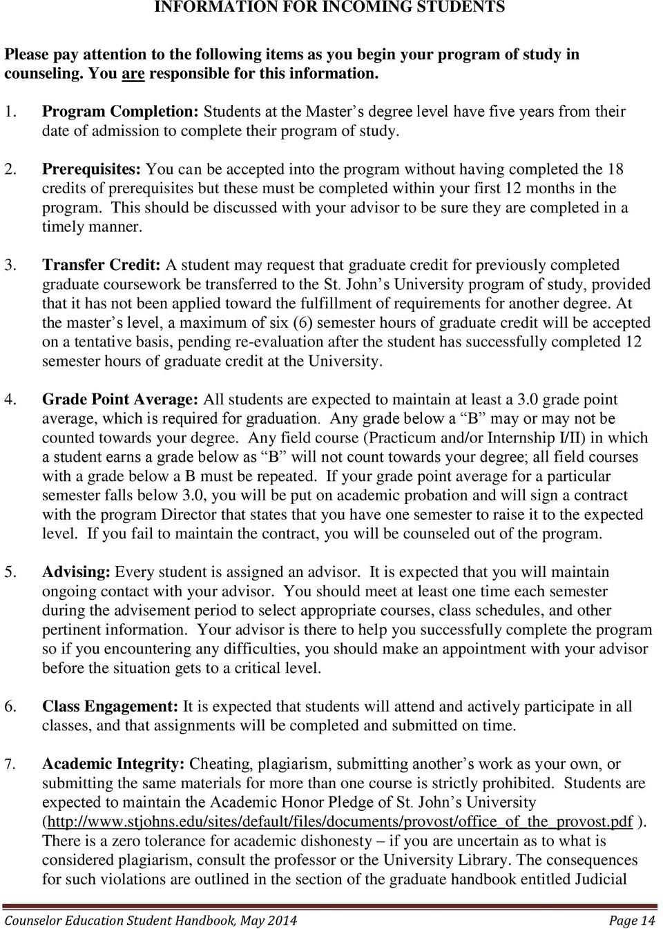 Prerequisites: You can be accepted into the program without having completed the 18 credits of prerequisites but these must be completed within your first 12 months in the program.