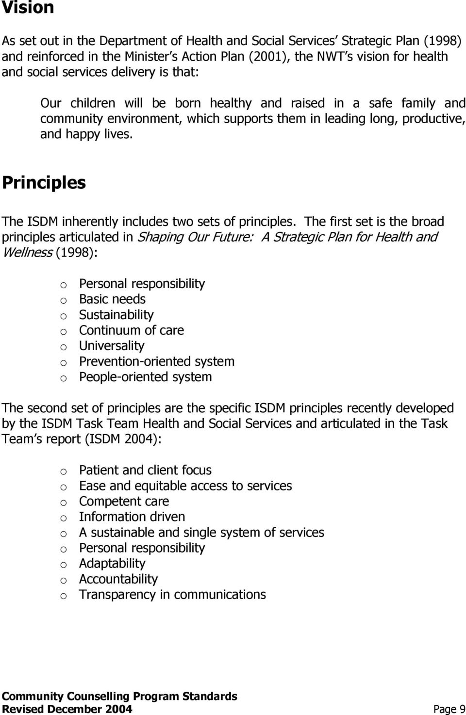 Principles The ISDM inherently includes two sets of principles.