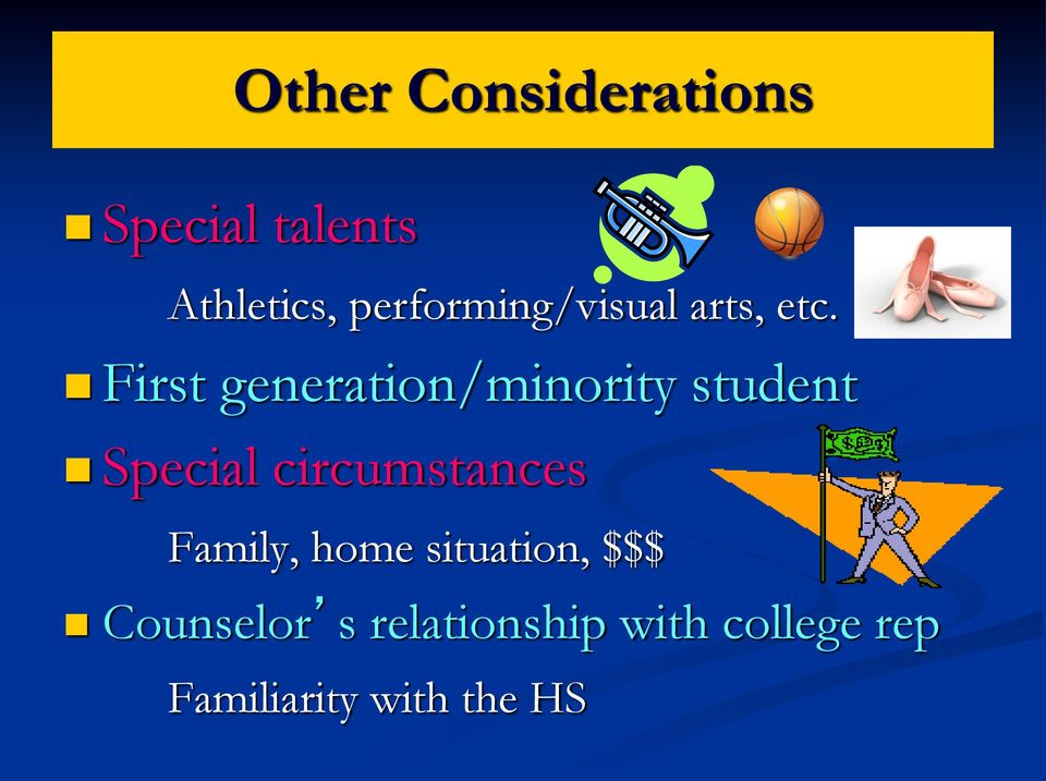 First generation/minority student Special circumstances