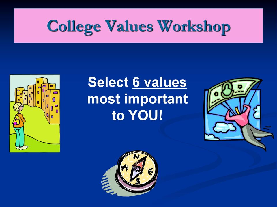 6 values most