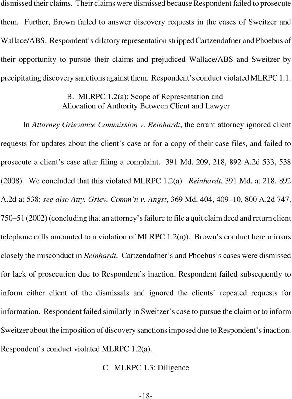 against them. Respondent s conduct violated MLRPC 1.1. B. MLRPC 1.2(a): Scope of Representation and Allocation of Authority Between Client and Lawyer In Attorney Grievance Commission v.