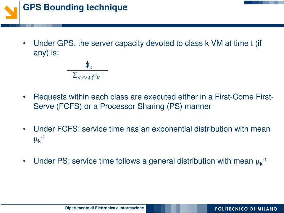 Serve (FCFS) or a Processor Sharing (PS) manner Under FCFS: service time has an exponential