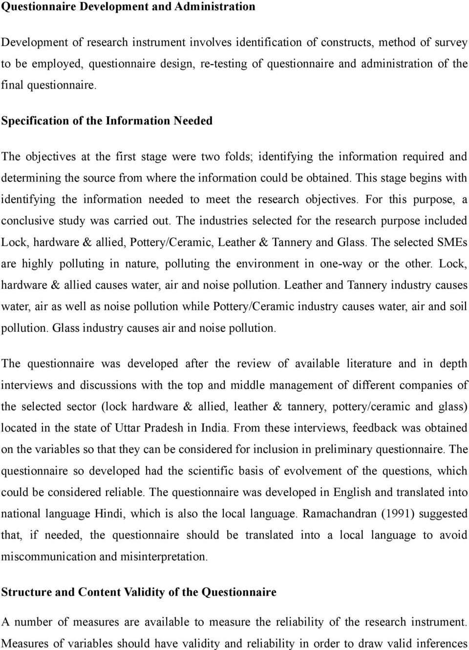 Specification of the Information Needed The objectives at the first stage were two folds; identifying the information required and determining the source from where the information could be obtained.
