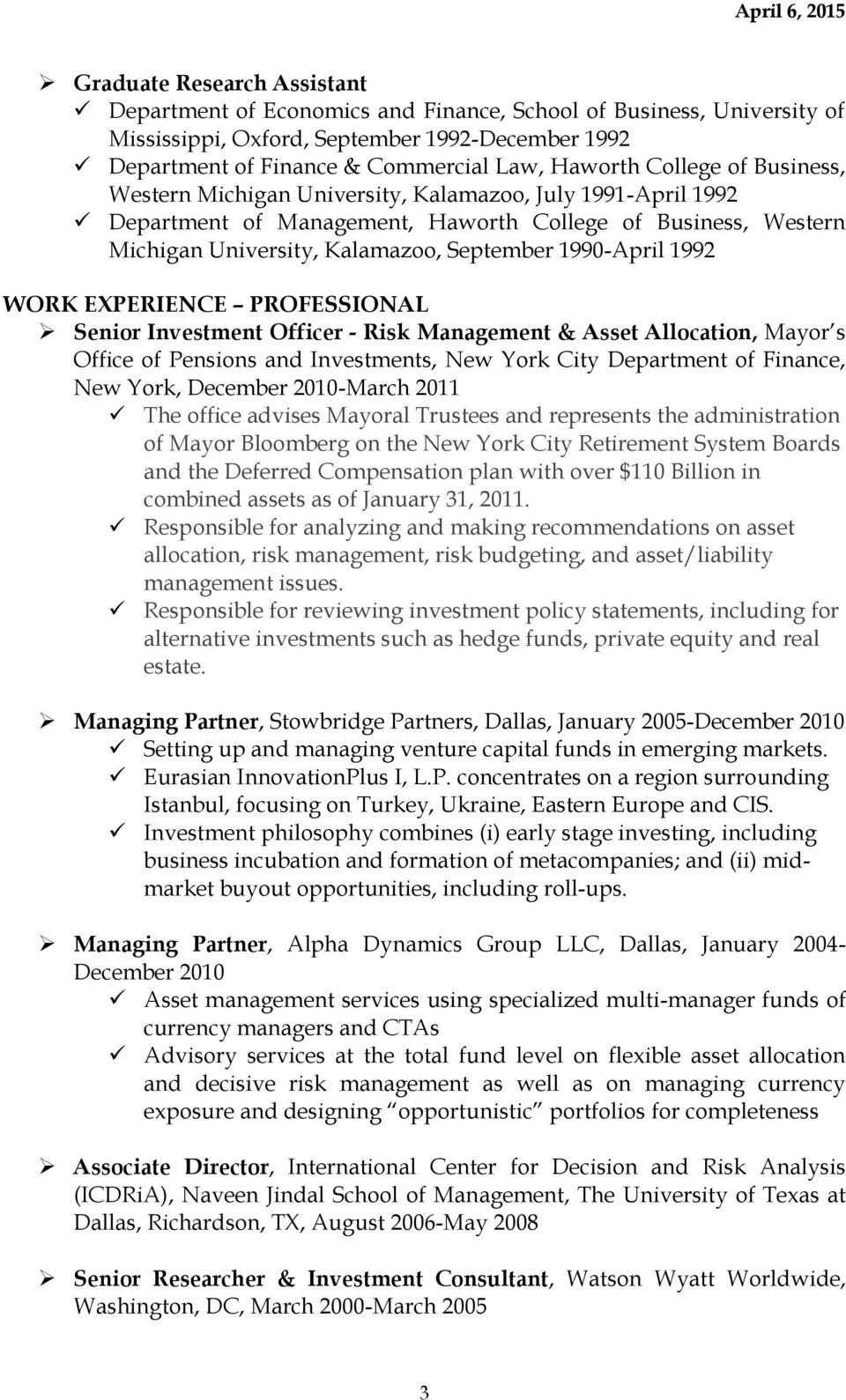 1992 WORK EXPERIENCE PROFESSIONAL Senior Investment Officer - Risk Management & Asset Allocation, Mayor s Office of Pensions and Investments, New York City Department of Finance, New York, December