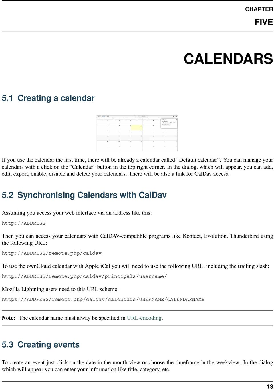 There will be also a link for CalDav access. 5.