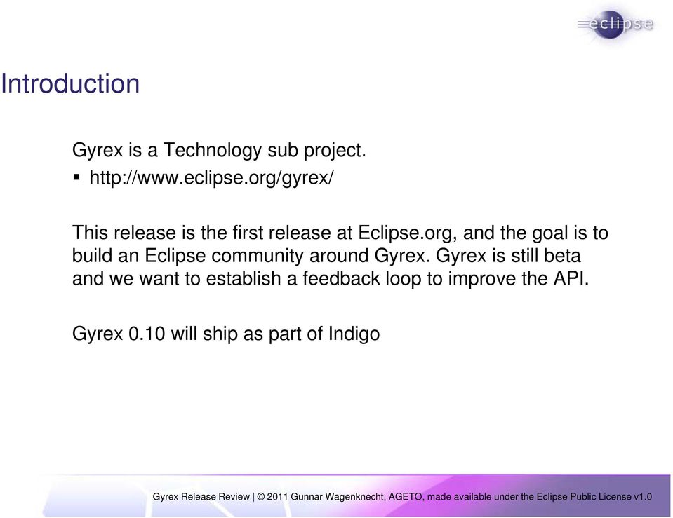 org, and the goal is to build an Eclipse community around Gyrex.