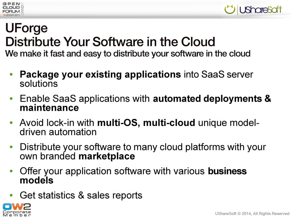 Avoid lock-in with multi-os, multi-cloud unique modeldriven automation Distribute your software to many cloud platforms