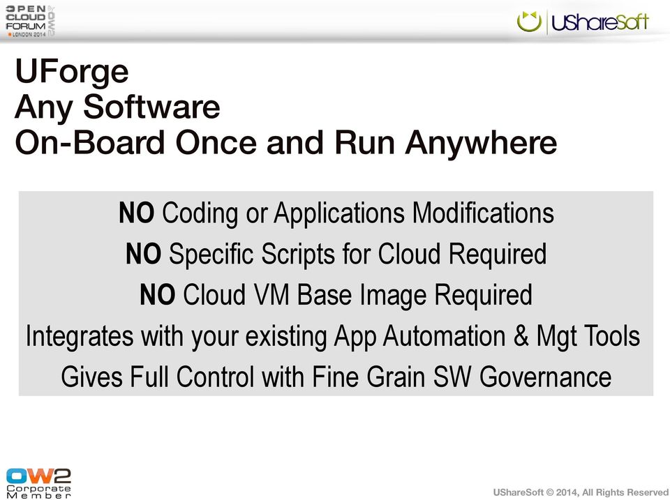 NO Cloud VM Base Image Required Integrates with your existing App
