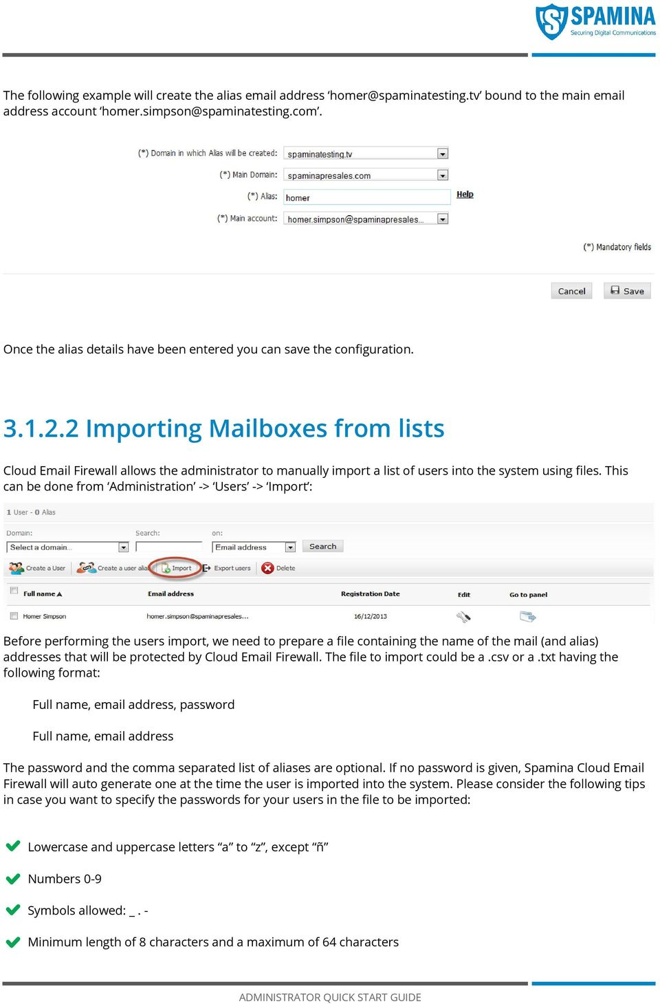 2 Importing Mailboxes from lists Cloud Email Firewall allows the administrator to manually import a list of users into the system using files.
