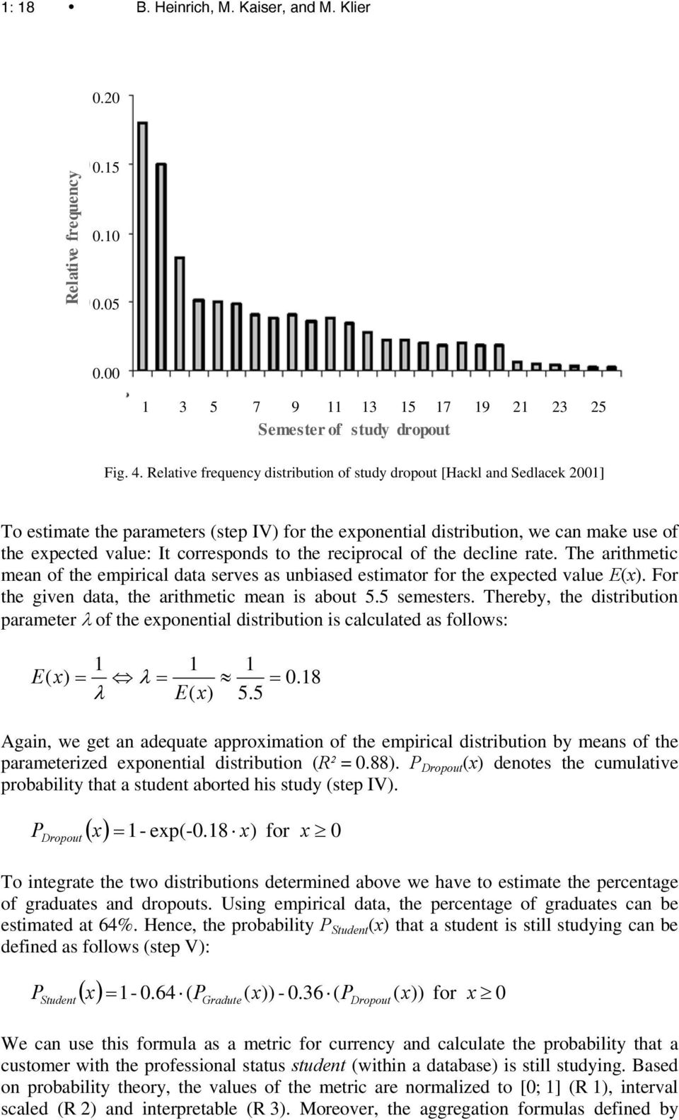 to the reciprocal of the decline rate. The arithmetic mean of the empirical data serves as unbiased estimator for the expected value E(x). For the given data, the arithmetic mean is about 5.