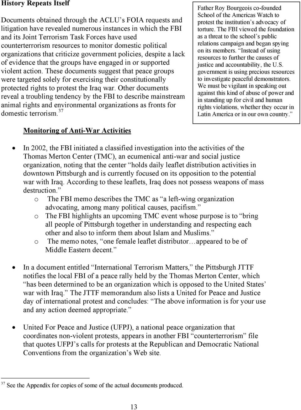 These documents suggest that peace groups were targeted solely for exercising their constitutionally protected rights to protest the Iraq war.