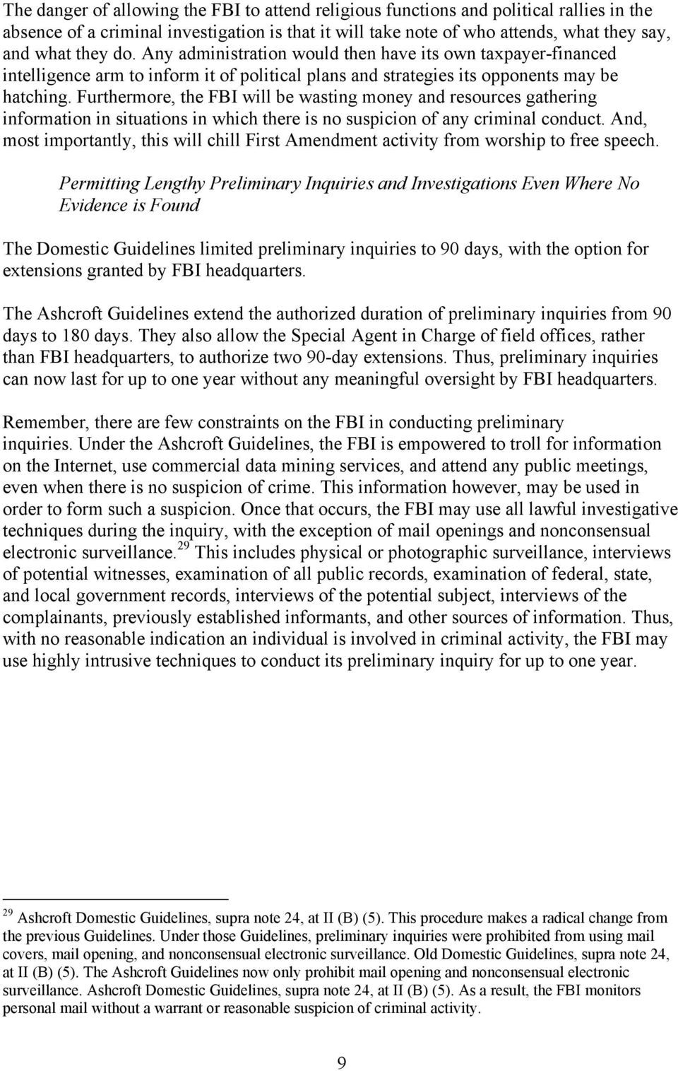 Furthermore, the FBI will be wasting money and resources gathering information in situations in which there is no suspicion of any criminal conduct.