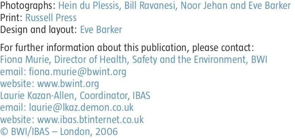 of Health, Safety and the Environment, BWI email: fiona.murie@bwint.