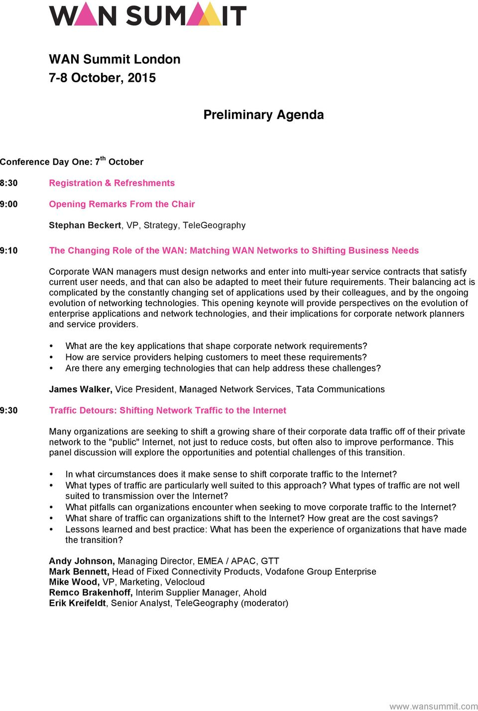 Preliminary Agenda  9:10 The Changing Role of the WAN