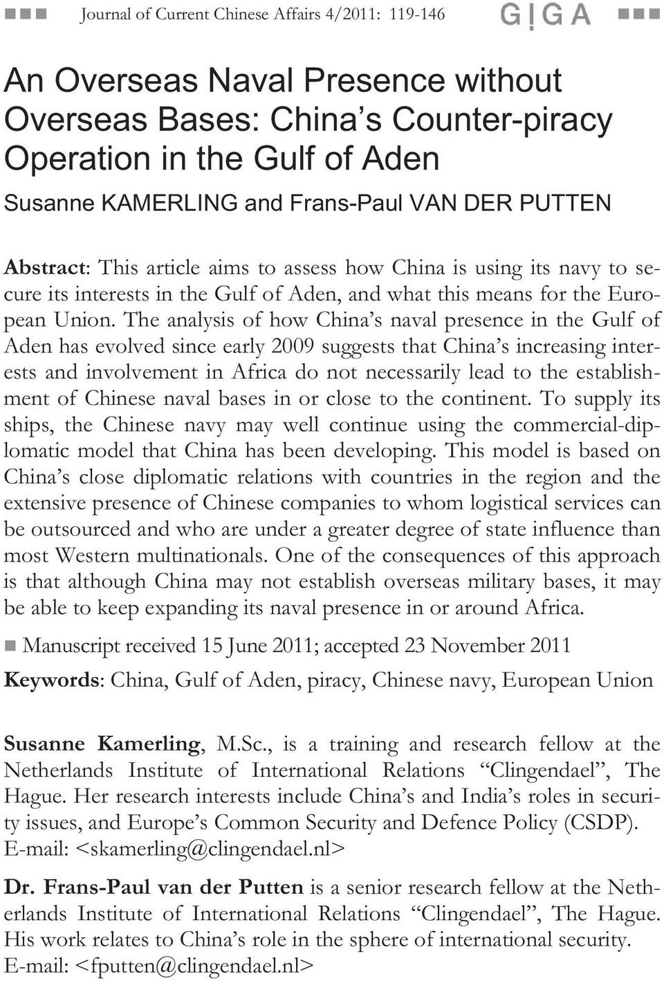 The analysis of how China s naval presence in the Gulf of Aden has evolved since early 2009 suggests that China s increasing interests and involvement in Africa do not necessarily lead to the