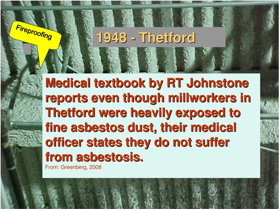 heavily exposed to fine asbestos dust, their medical officer