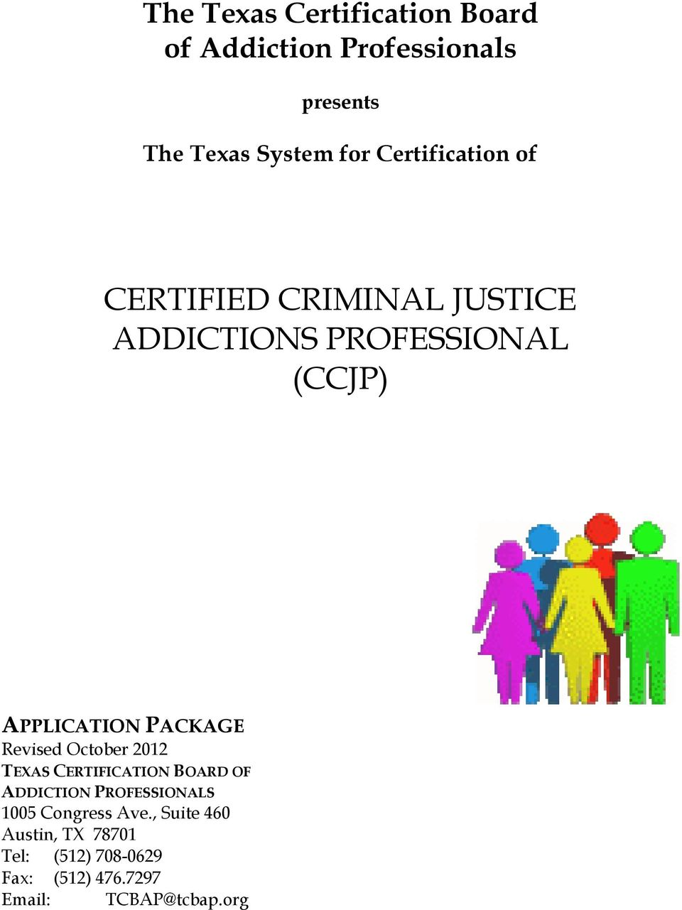 PACKAGE Revised October 2012 TEXAS CERTIFICATION BOARD OF ADDICTION PROFESSIONALS 1005