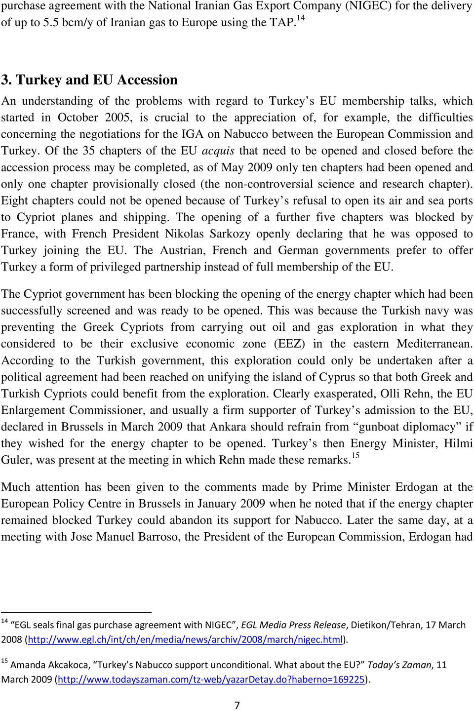 concerning the negotiations for the IGA on Nabucco between the European Commission and Turkey.
