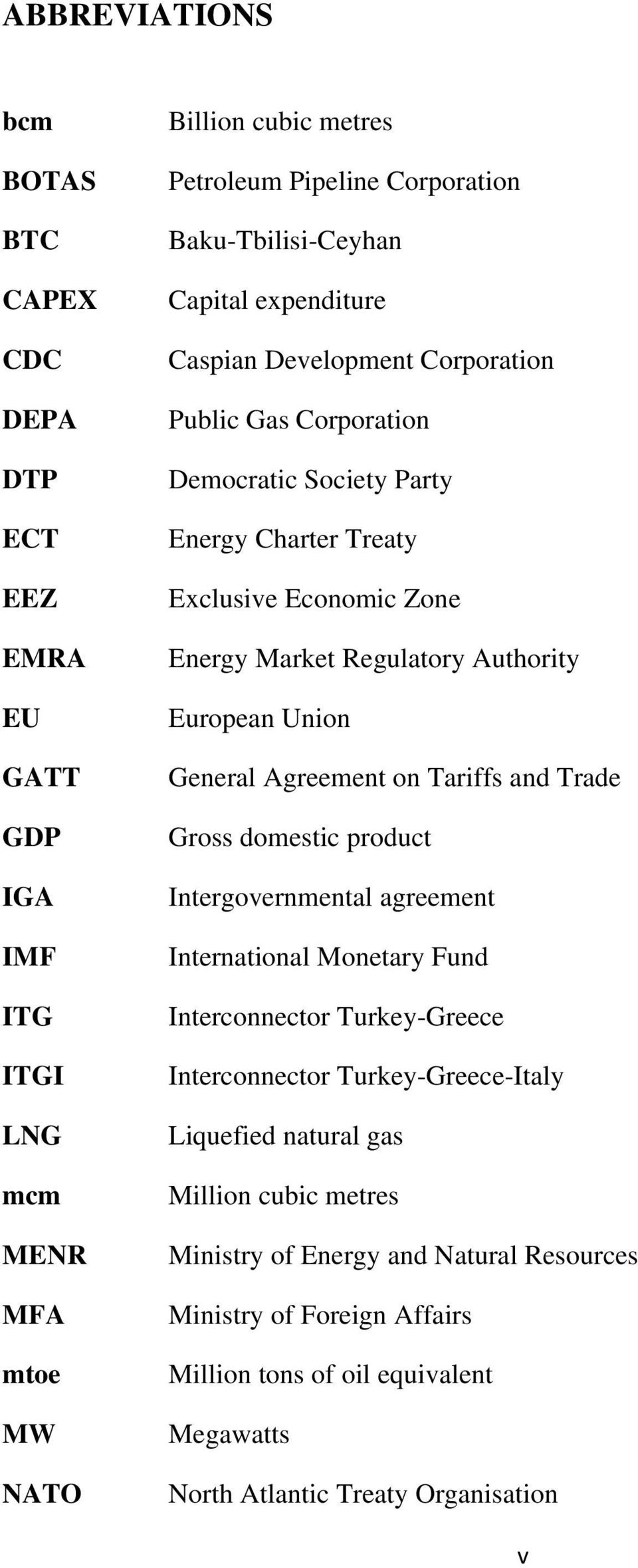 Regulatory Authority European Union General Agreement on Tariffs and Trade Gross domestic product Intergovernmental agreement International Monetary Fund Interconnector Turkey-Greece