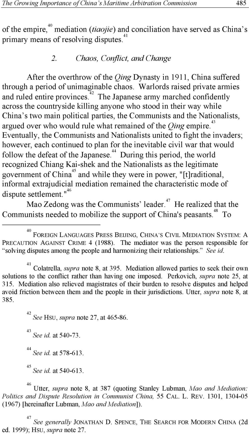 42 The Japanese army marched confidently across the countryside killing anyone who stood in their way while China s two main political parties, the Communists and the Nationalists, argued over who