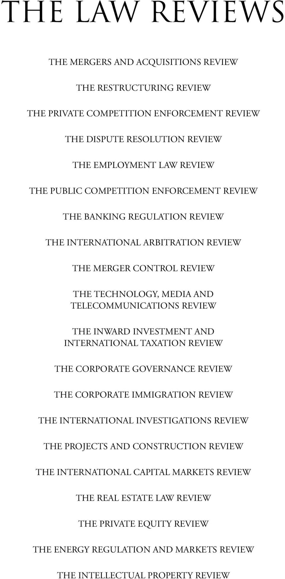 REVIEW THE INWARD INVESTMENT AND INTERNATIONAL TAXATION REVIEW THE CORPORATE GOVERNANCE REVIEW THE CORPORATE IMMIGRATION REVIEW THE INTERNATIONAL INVESTIGATIONS REVIEW THE PROJECTS