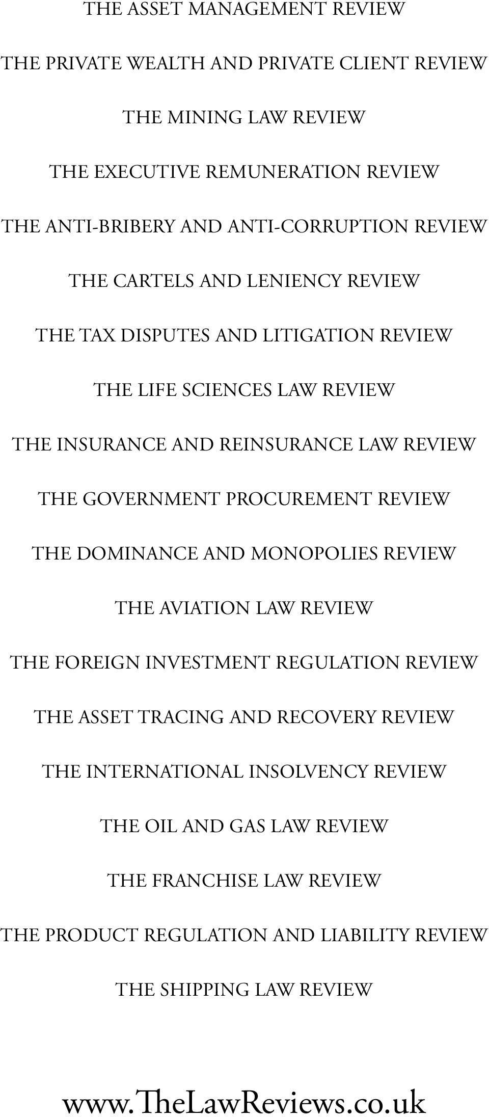 PROCUREMENT REVIEW THE DOMINANCE AND MONOPOLIES REVIEW THE AVIATION LAW REVIEW THE FOREIGN INVESTMENT REGULATION REVIEW THE ASSET TRACING AND RECOVERY REVIEW THE