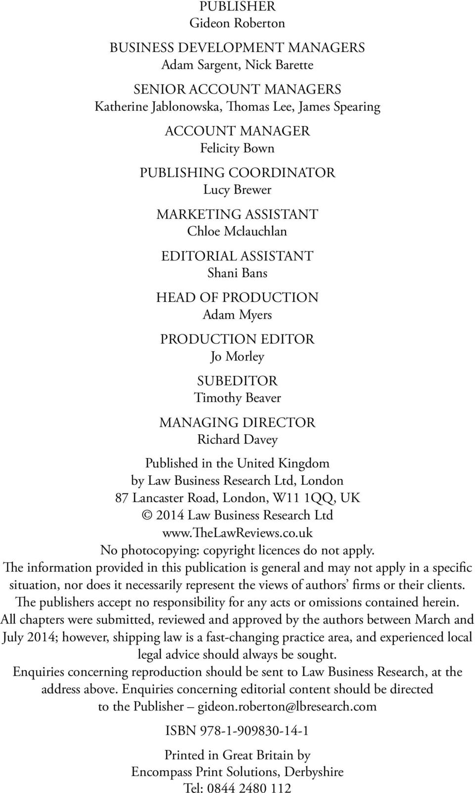 Richard Davey Published in the United Kingdom by Law Business Research Ltd, London 87 Lancaster Road, London, W11 1QQ, UK 2014 Law Business Research Ltd www.thelawreviews.co.
