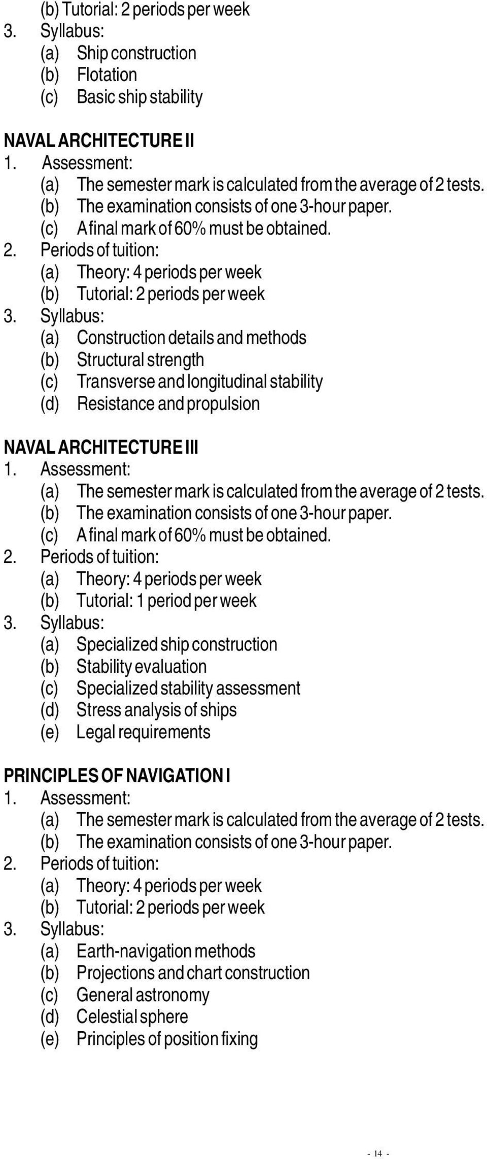 NAVAL ARCHITECTURE III (c) A final mark of 60% must be obtained.