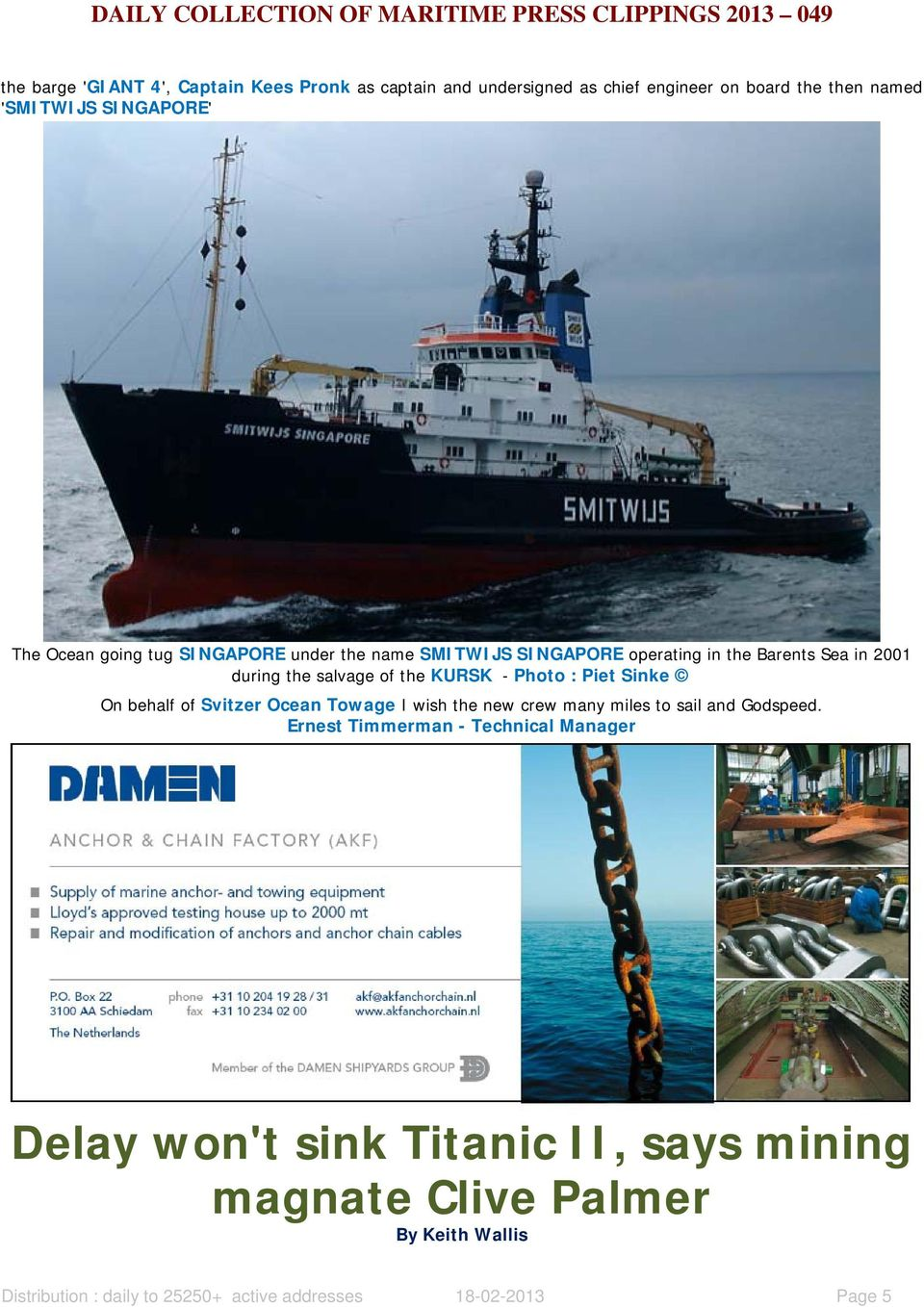 : Piet Sinke On behalf of Svitzer Ocean Towage I wish the new crew many miles to sail and Godspeed.