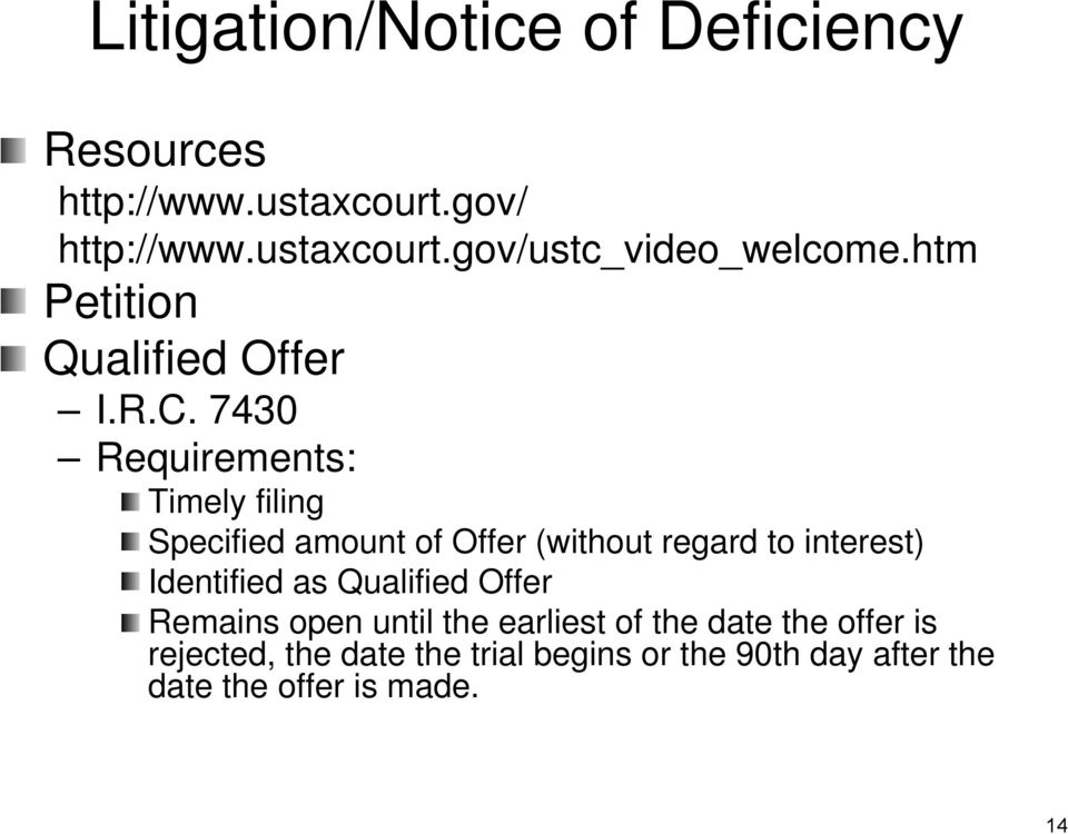 7430 Requirements: Timely filing Specified amount of Offer (without regard to interest) Identified as