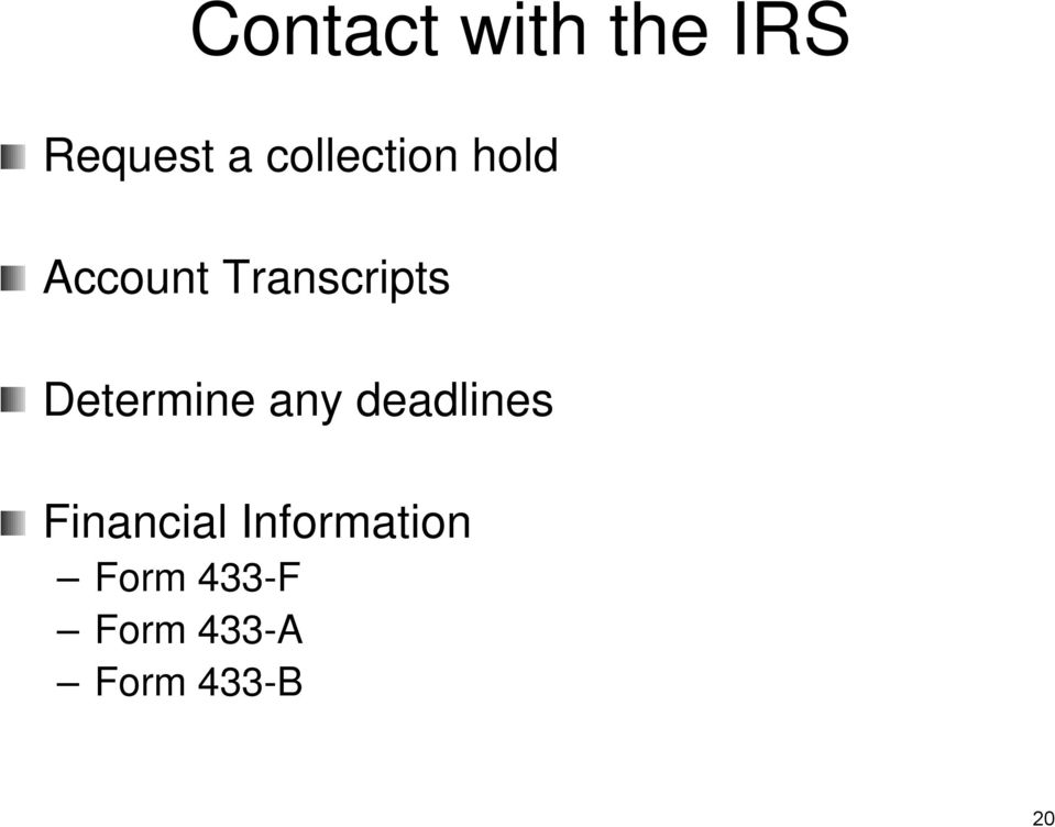 Determine any deadlines Financial