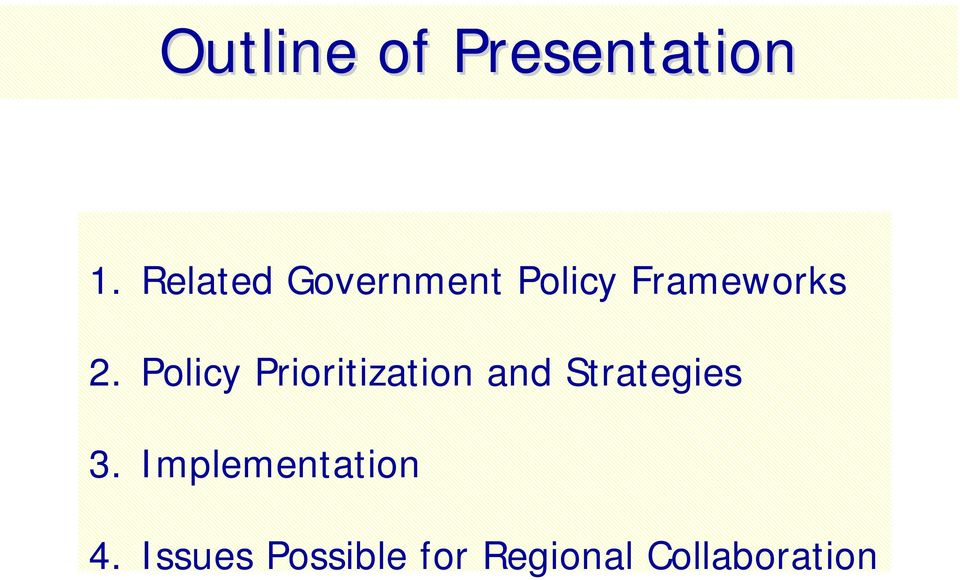 Policy Prioritization and Strategies 3.