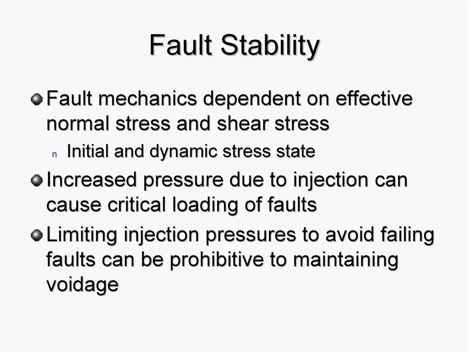 due to injection can cause critical loading of faults Limiting