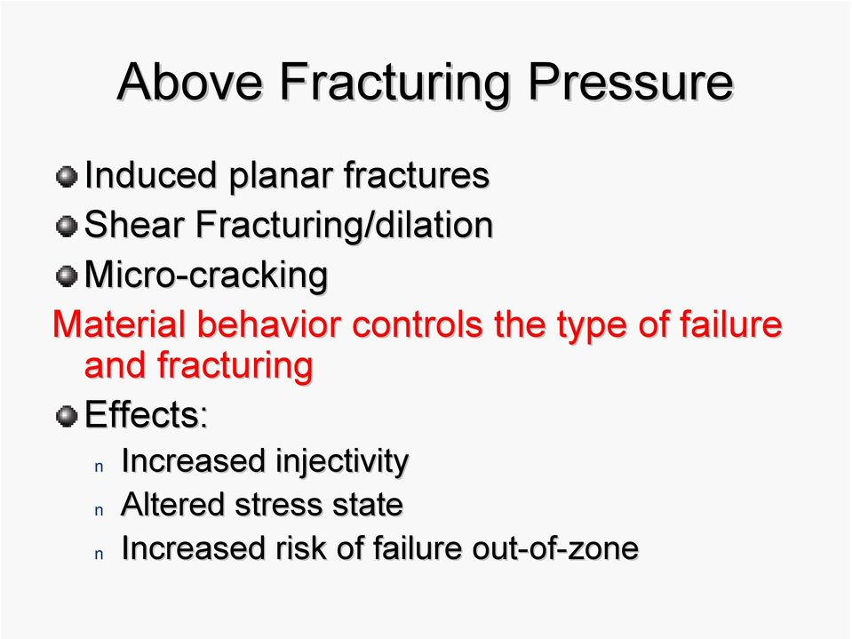 controls the type of failure and fracturing Effects: Increased