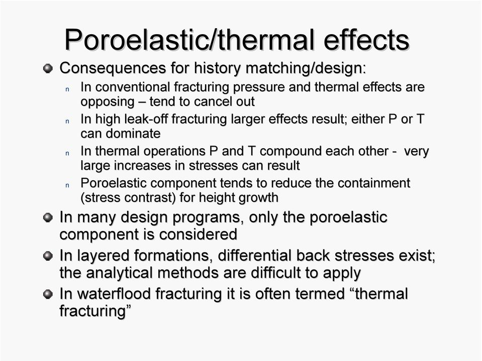 result Poroelastic component tends to reduce the containment (stress contrast) for height growth In many design programs, only the poroelastic component is