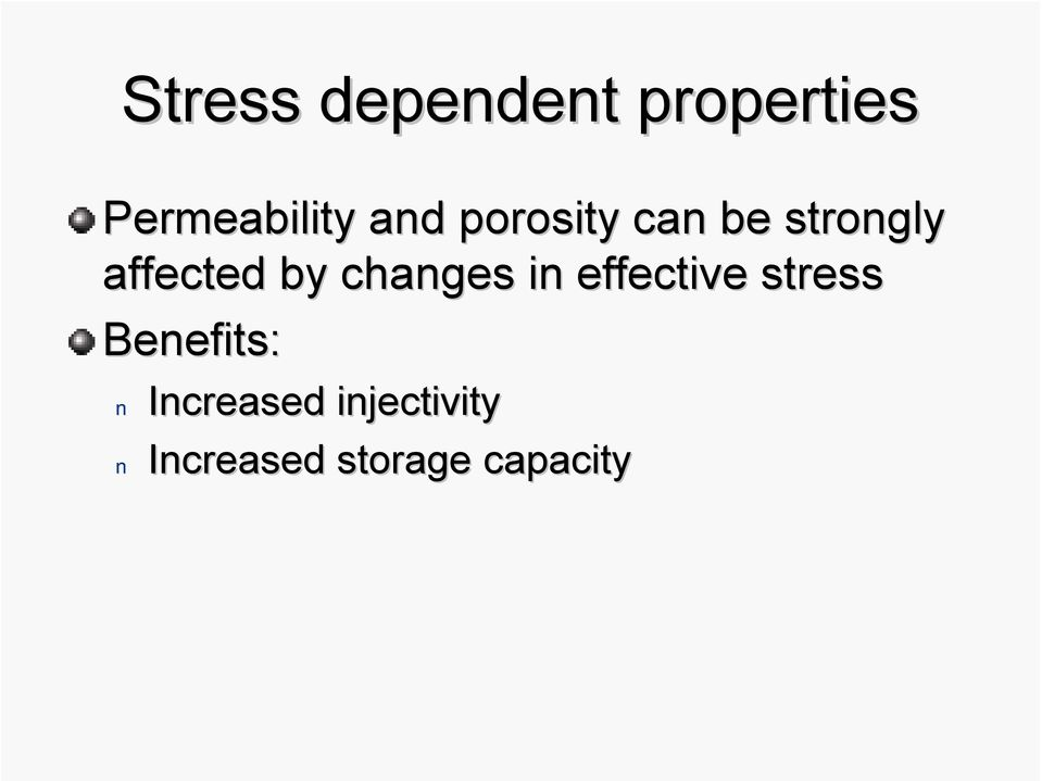 changes in effective stress Benefits: