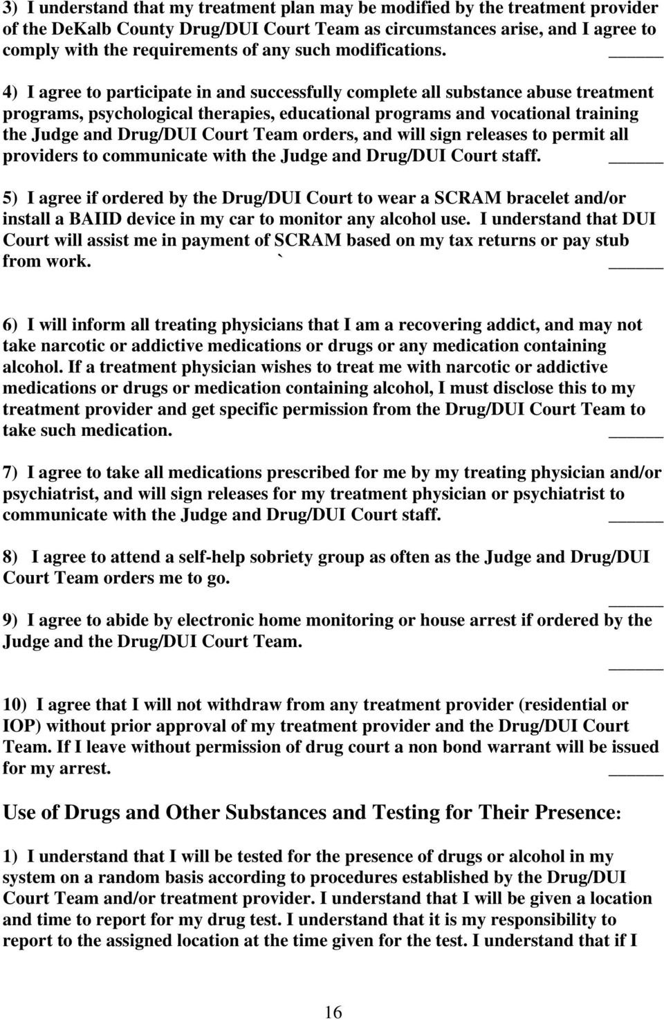 4) I agree to participate in and successfully complete all substance abuse treatment programs, psychological therapies, educational programs and vocational training the Judge and Drug/DUI Court Team