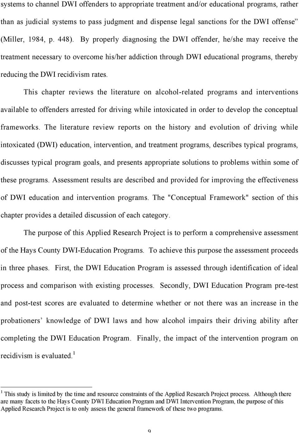 This chapter reviews the literature on alcohol-related programs and interventions available to offenders arrested for driving while intoxicated in order to develop the conceptual frameworks.