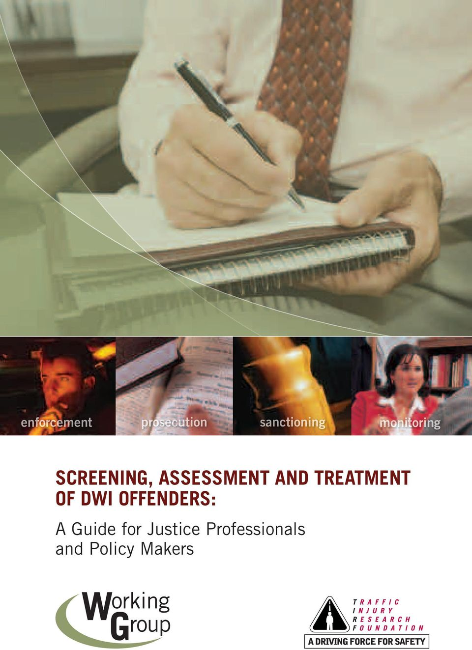 ASSESSMENT AND TREATMENT OF DWI OFFENDERS: